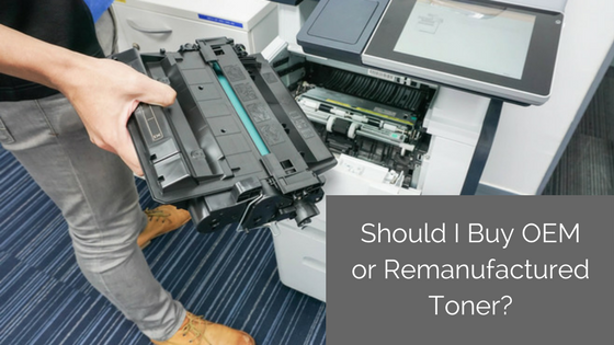OEM or Remanufactured Toner